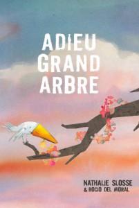 Couverture Adieu Grand Arbre